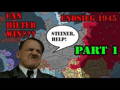 Darkest Hour: 1945 Germany Endsieg (Part 1)