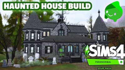 HAUNTED HOUSE SPEED BUILD | The Sims 4 Paranormal Stuff Pack