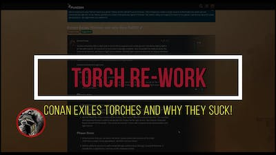 Conan Exiles Torches and why they SUCK! 2.0