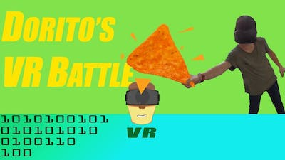 HOW CAN I BE SCARED OF DORITOS | DORITO'S VR BATTLE