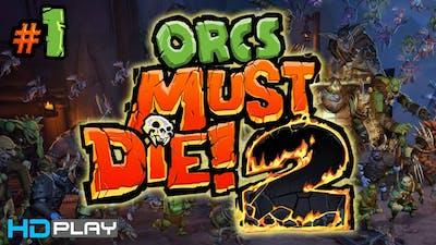 Orcs Must Die! 2 - Walkthrough Part 1 (The Edge & Tunnels)