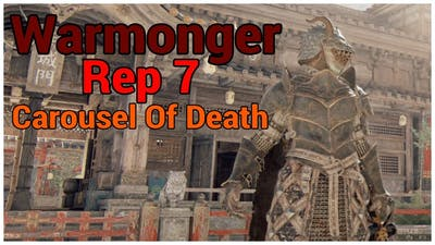 DESTROYING... REP... 1 people... (and still dying) || For Honor || Rep 7 Warmonger Carousel Of Death