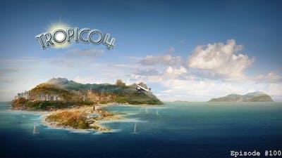 Tropico 4, Episode #100