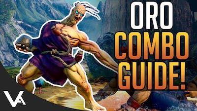 Oro Combos! Street Fighter 5 Essential Combo Guide