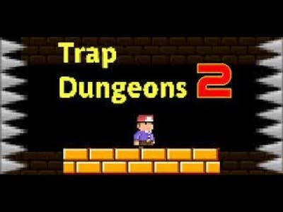 Trap Dungeon 2 (impossible game)