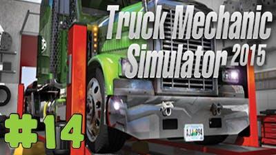 Truck Mechanic Simulator 2015 - Walkthrough - Part 14 - Order 14 (PC HD) [1080p]