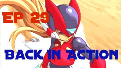 MegaMan Zero ZX Legacy Collection Ep 29 Back In Action