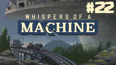 Whispers of a Machine #22 - 10 Minute Gameplay