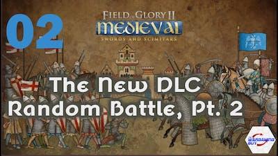 02 Field of Glory II   Sword & Scimitars  Battle Pt 2