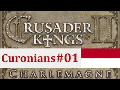 Crusader Kings II: Charlemagne: The Curonians - Episode 1: New Courland