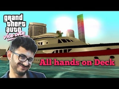 All the hands on Deck - GTA vice City
