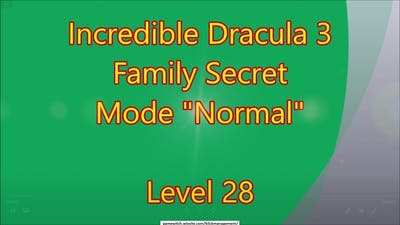Incredible Dracula 3 - Family Secret CE Level 28