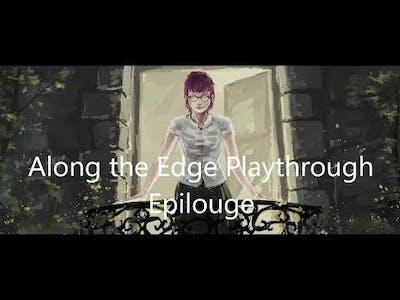 Along the Edge Playthrough Epilogue (No Commentary)