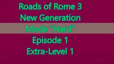 Roads of Rome: New Generation 3 Extra-Level 1 (Episode 1)