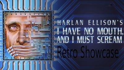 Retro showcase - I have no mouth, and I must scream