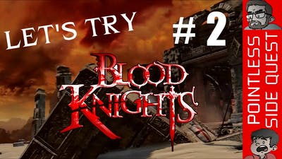 Let's Try Blood Knights! Ep. 2/3