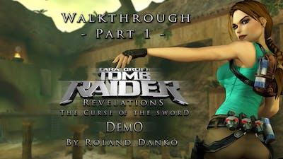 Tomb Raider Revelations IV Demo Walkthrough Part 1/2