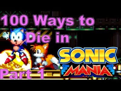 100 Ways to Die in Sonic Mania