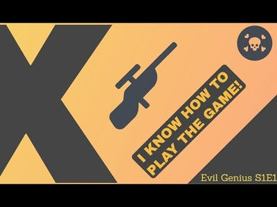 I KNOW HOW TO PLAY THE GAME! Evil Genius S1EP