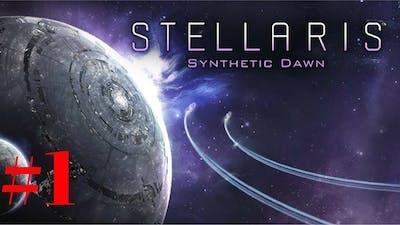 STELLARIS SYNTHETIC DAWN #01 YOUTUBE EMPIRE - Stellaris Synthetic Dawn DLC - Let's Play - Gameplay