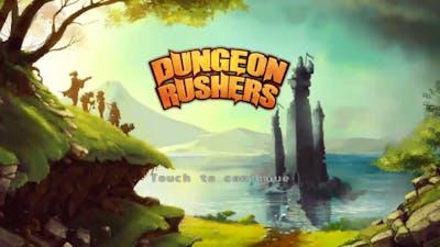 Dungeon Rushers A Failed LongPlay