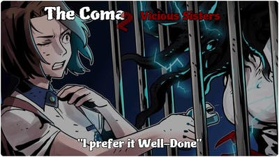 """THE COMA 2: Vicious Sisters """"I prefer it Well-Done"""""""