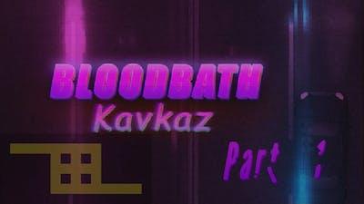 Bloodbath Kavkaz pt. 1