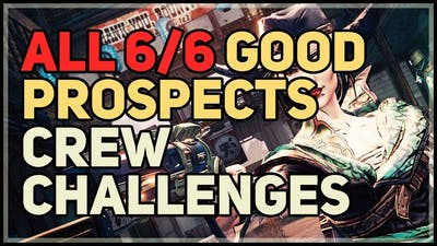 All 6 Good Prospects Locations Borderlands 3