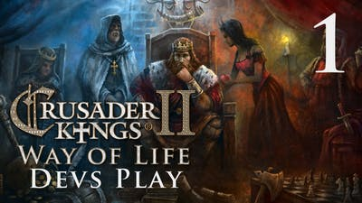 Crusader Kings 2 - Way of Life - Devs Play 1