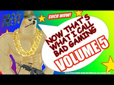 Now That's What I Call Bad Gaming – Volume 5 - Door Kickers Action Squad