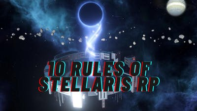 10 Rules Of Stellaris Multiplayer Roleplay