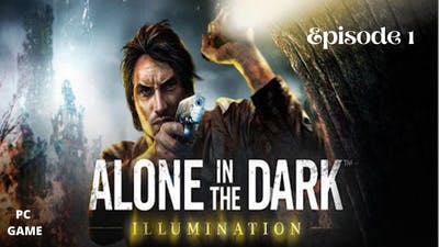 Alone In The Dark: Illumination - Gameplay Windows || Part 1 - Commentary || SR Gaming Taming