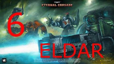 Let's Play Warhammer 40000 Eternal Crusade #6 Eldar in the House