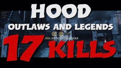 HOOD OUTLAWS AND LEGENDS 17 KILLS GAMEPLAY! My Killrekord!