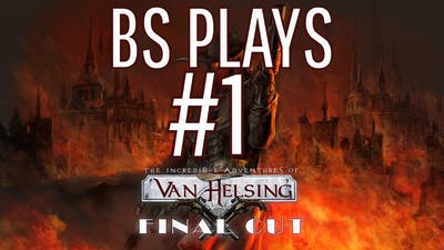 ★The Incredible Adventures of Van Helsing: Final Cut - Part 1★