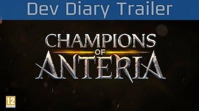 Champions of Anteria - Dev Diary Trailer [HD 1080P]