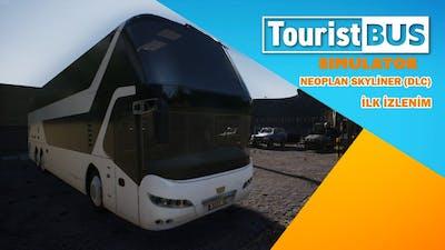 🔬 İlk İzlenim   Tourist Bus Simulator - Neoplan Skyliner (DLC)   Türkçe