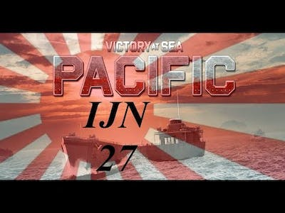 Victory at Sea Pacific Ep 27 - Mistakes Have Been Made