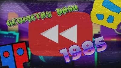 Geometry Dash Rewind 1985 - #GDRewind