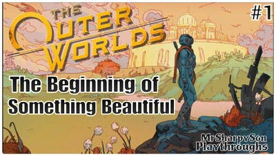 My Most Anticipated Game This Year!!! | The Outer Worlds Playthrough