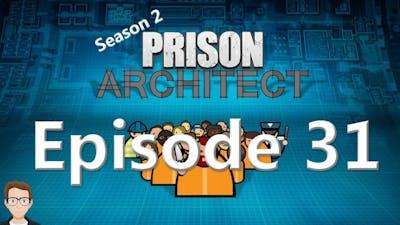Prison Architect S2E31- Second Chances