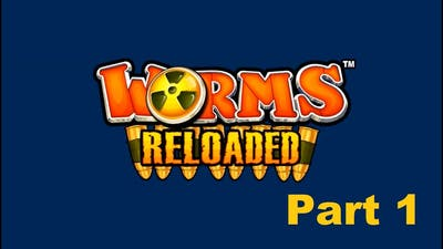 Worms Reloaded Multiplayer (Part 1)