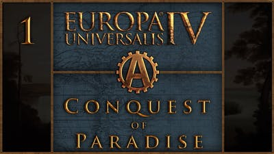 Europa Universalis IV Conquest of Paradise Let's Play Pawnee 1