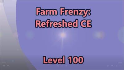 Farm Frenzy - Refreshed CE Level 100