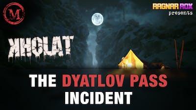 Kholat (The Dyatlov Pass Incident) - Monsters of the Week - RagnarRox