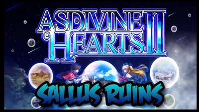 Asdivine Hearts 2 | Sallus Ruins (Expert)