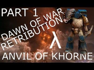 [λ] Dawn of War Retribution Last Stand Anvil of Khorne Part 1