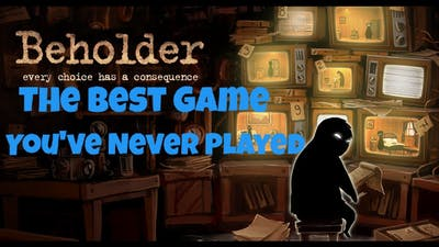 Beholder:The Best Game You've Never Heard About