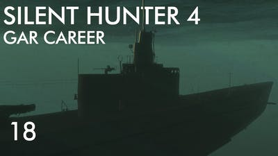 Silent Hunter 4 - Gar Career || Episode 18 -  Dick O'Kane Method.