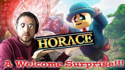 Horace - Such a Welcome Surprise! - Part 1